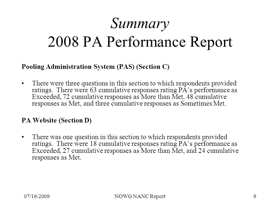 07/16/2009NOWG NANC Report9 Summary 2008 PA Performance Report Pooling Administration System (PAS) (Section C) There were three questions in this section to which respondents provided ratings.