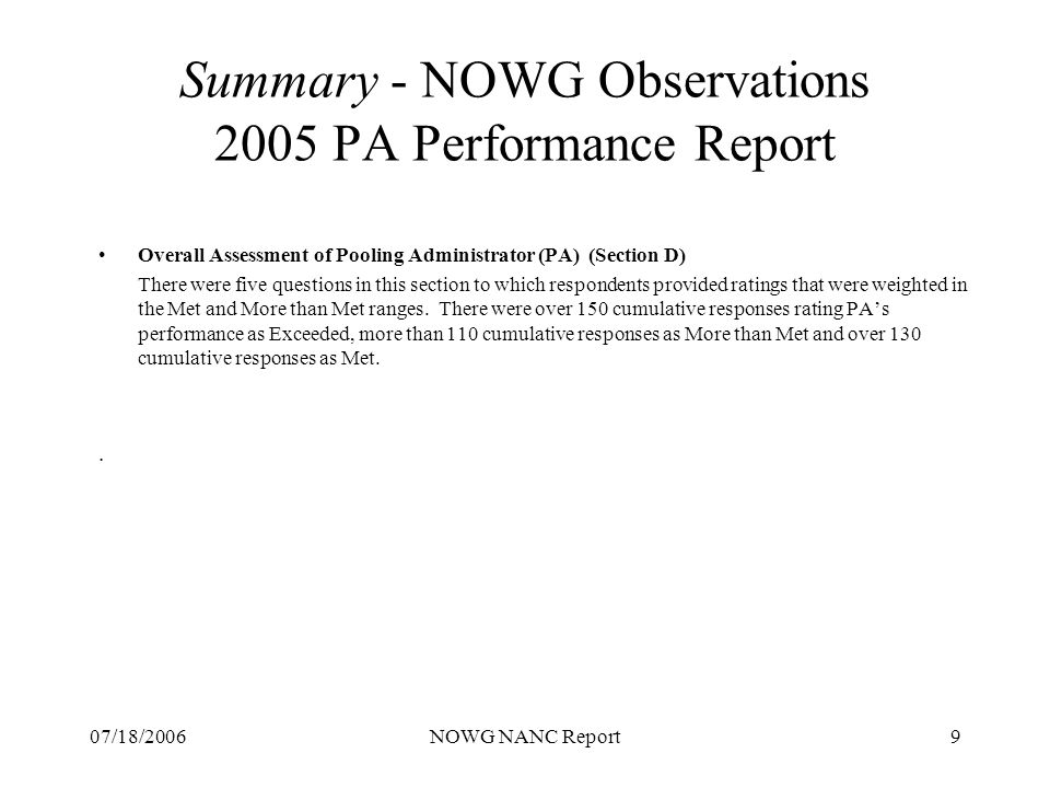 07/18/2006NOWG NANC Report20 Summary – Suggestions 2005 NANPA Performance Report Two suggested Performance Improvement Plan (PIP) additions for 2006: Pass through capability from NAS to PAS Advanced search capabilities and user friendly web access