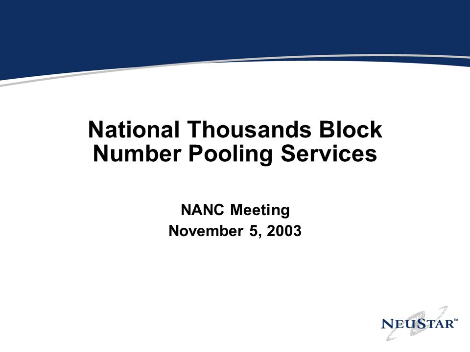 National Thousands Block Number Pooling Services NANC Meeting November 5, 2003