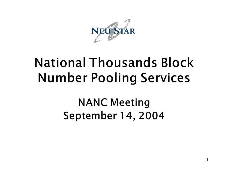 1 National Thousands Block Number Pooling Services NANC Meeting September 14, 2004