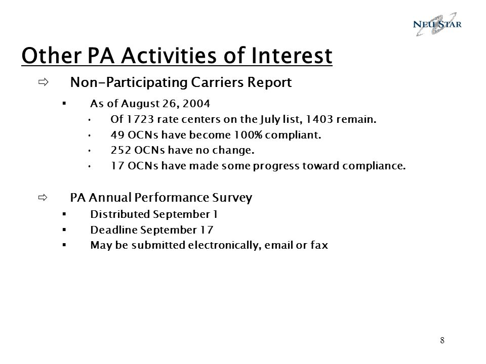 8 Other PA Activities of Interest Non-Participating Carriers Report As of August 26, 2004 Of 1723 rate centers on the July list, 1403 remain. 49 OCNs