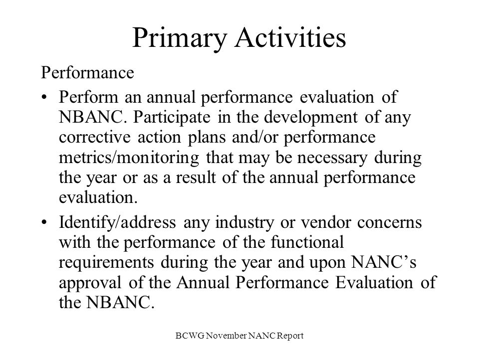 BCWG November NANC Report Primary Activities Performance Perform an annual performance evaluation of NBANC.