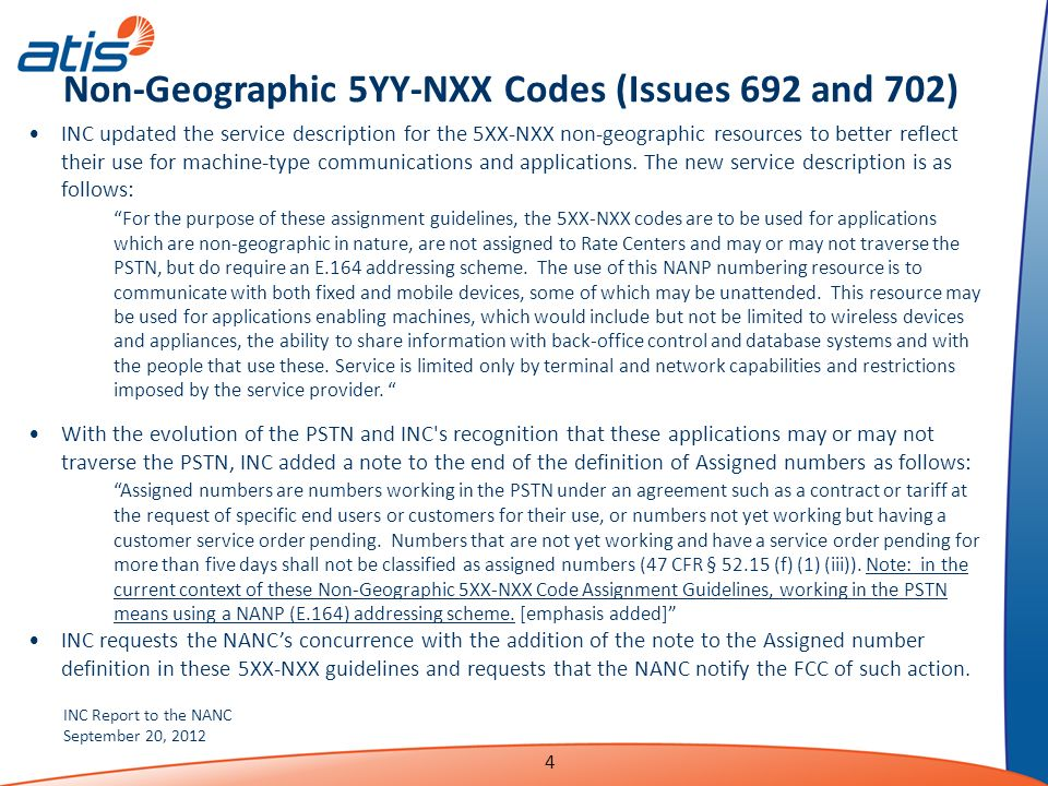 INC Report to the NANC September 20, 2012 4 Non-Geographic 5YY-NXX Codes (Issues 692 and 702) INC updated the service description for the 5XX-NXX non-
