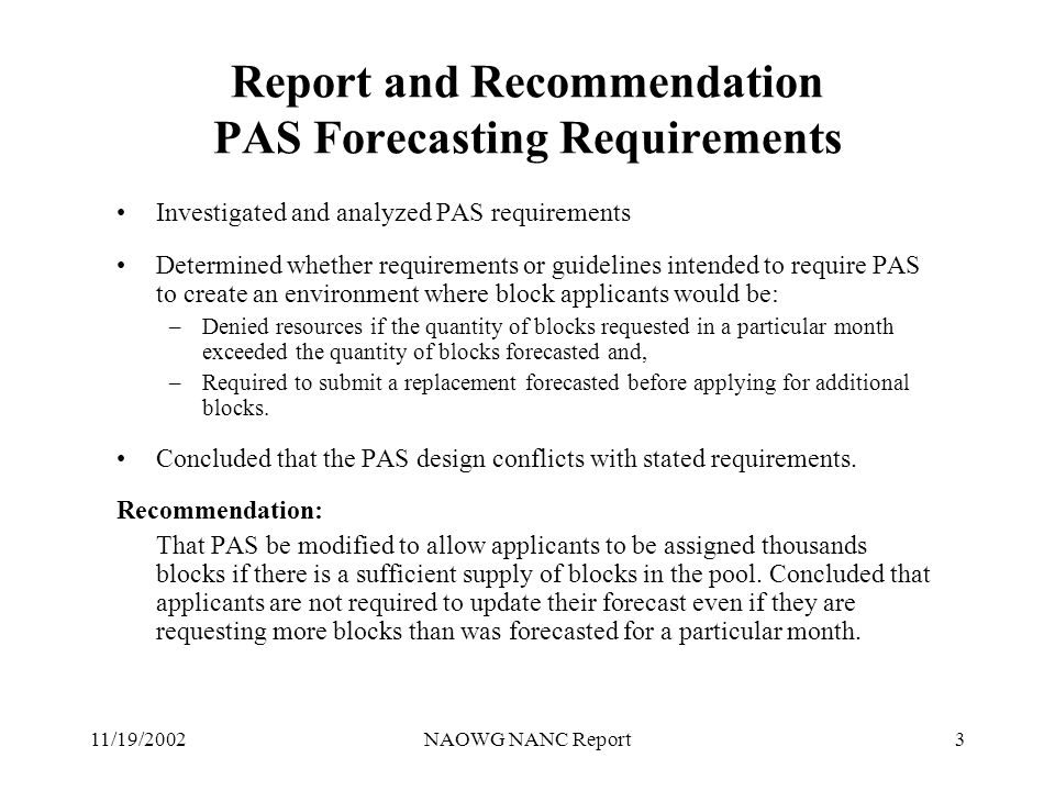 11/19/2002NAOWG NANC Report4 2002 NANPA Performance Survey Cover Letter and Timeline Modified 2001 Survey, added questions related to the NANPA Code Administration System (CAS) Solicited comments from NANPA and revised the survey accordingly.