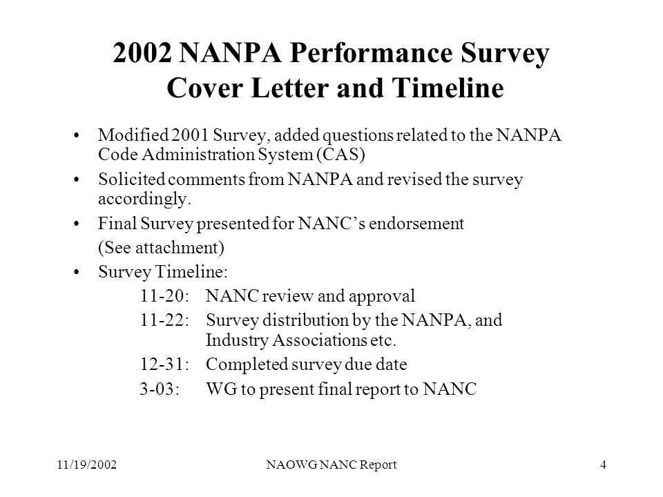 11/19/2002NAOWG NANC Report5 Status NANPA 2001-2002 Performance Improvement Plan PIP 1 - Code Administration System (CAS) 1.Working on CAS changes: –Insert negative numbers (code returns) when preparing the code application Months-To-Exhaust (MTE) worksheet –Specify more than on NPA when applying for a code in an overlay environment 2.Designing email campaign targeted at Part 1 Applicants who still do not use CAS to increase CAS usage beyond the current level of 30%.