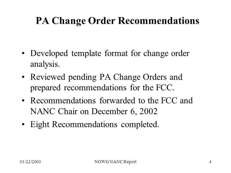 01/22/2003NOWG NANC Report4 PA Change Order Recommendations Developed template format for change order analysis.