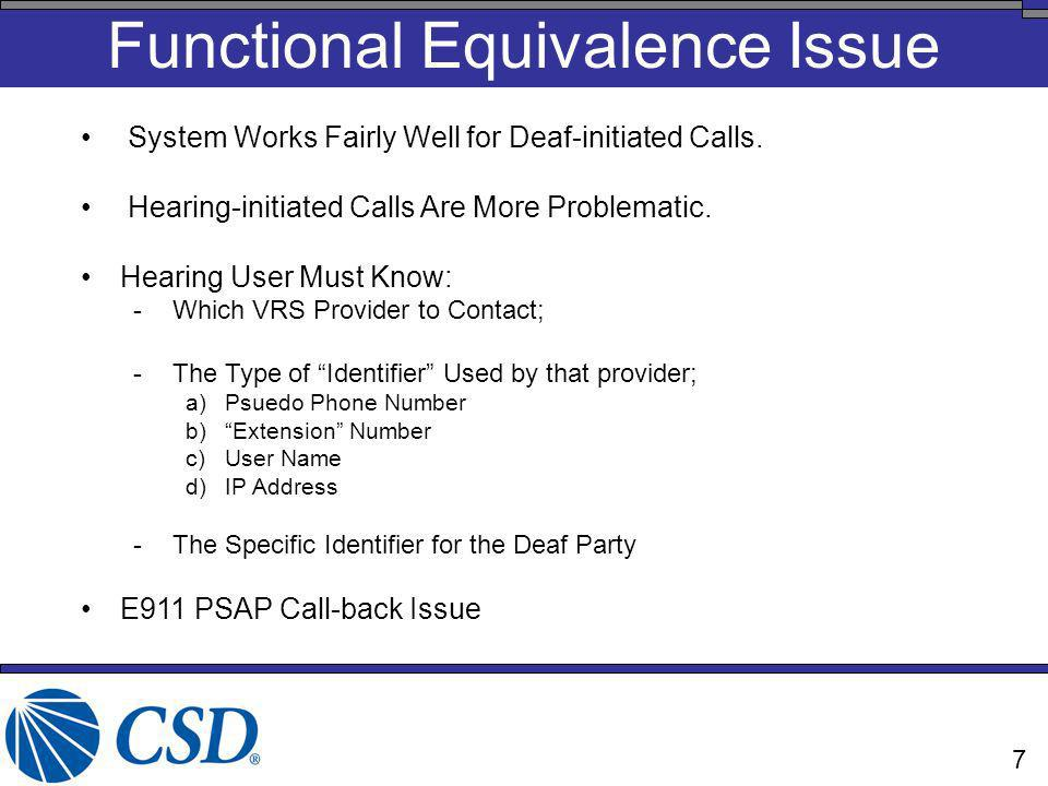 VRS and the NANP Placing VRS Endpoints on the NANP would approach functional equivalency for Deaf and Hard-of-hearing.