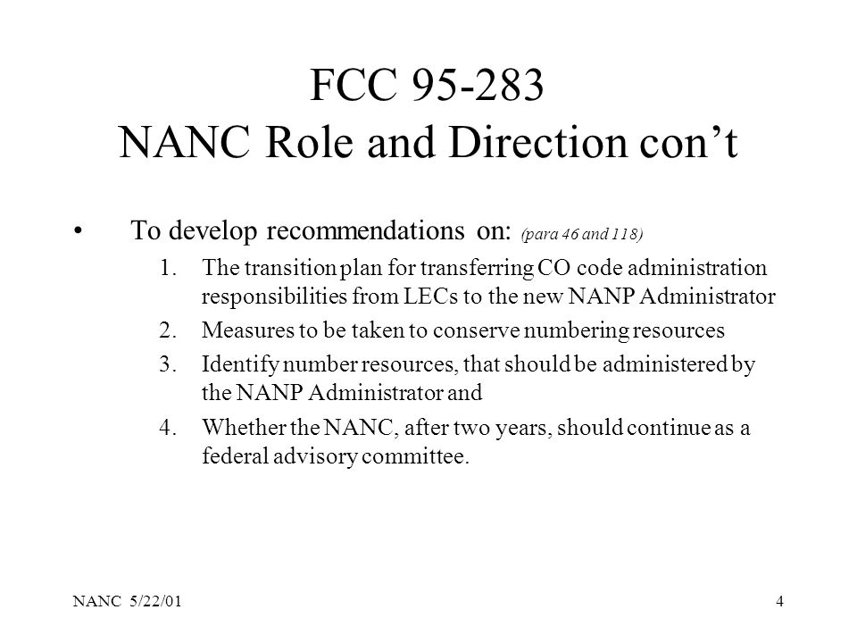 NANC 5/22/014 FCC 95-283 NANC Role and Direction cont To develop recommendations on: (para 46 and 118) 1.The transition plan for transferring CO code