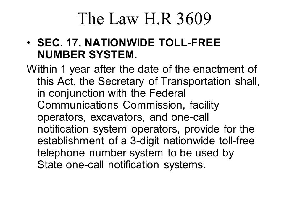 The Law H.R 3609 SEC. 17. NATIONWIDE TOLL-FREE NUMBER SYSTEM.