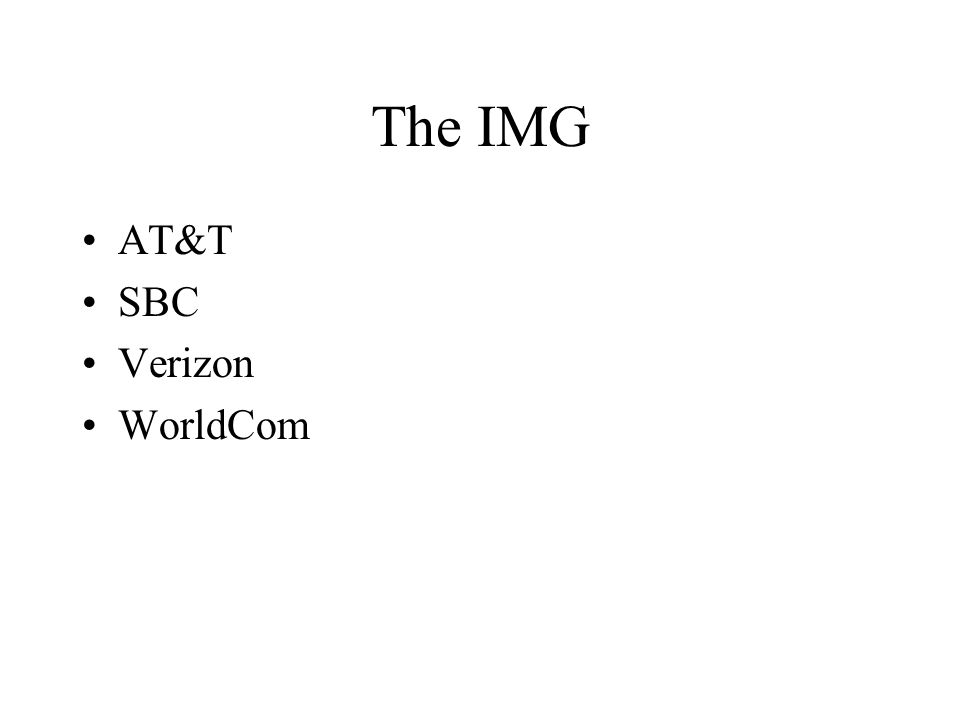 The IMG AT&T SBC Verizon WorldCom