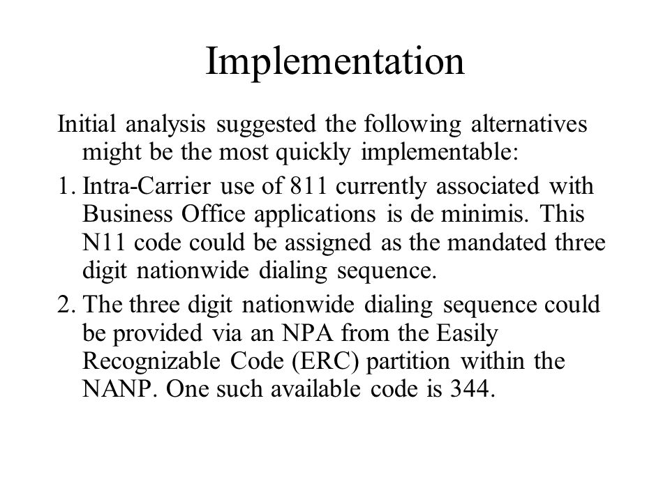Implementation Initial analysis suggested the following alternatives might be the most quickly implementable: 1.Intra-Carrier use of 811 currently ass