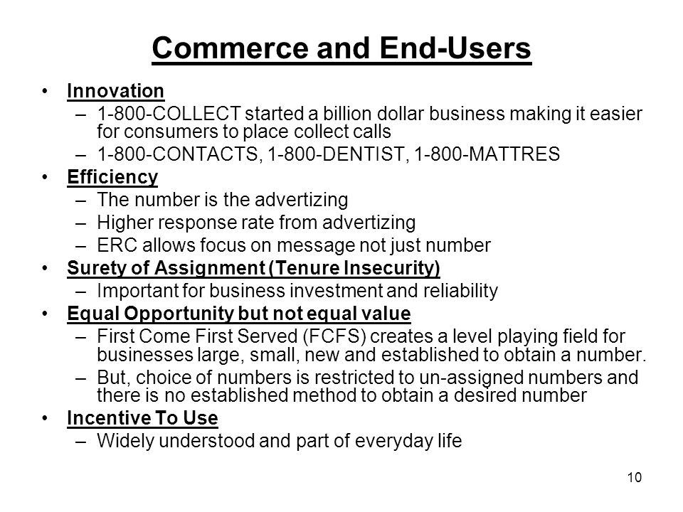 Commerce and End-Users Innovation –1-800-COLLECT started a billion dollar business making it easier for consumers to place collect calls –1-800-CONTAC