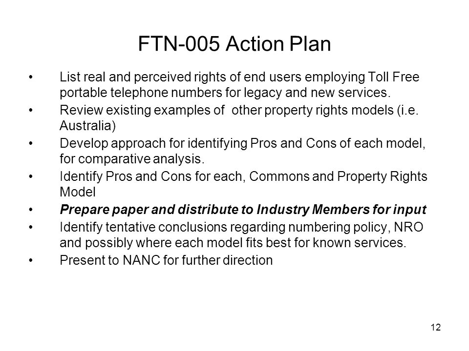 FTN-005 Action Plan List real and perceived rights of end users employing Toll Free portable telephone numbers for legacy and new services. Review exi