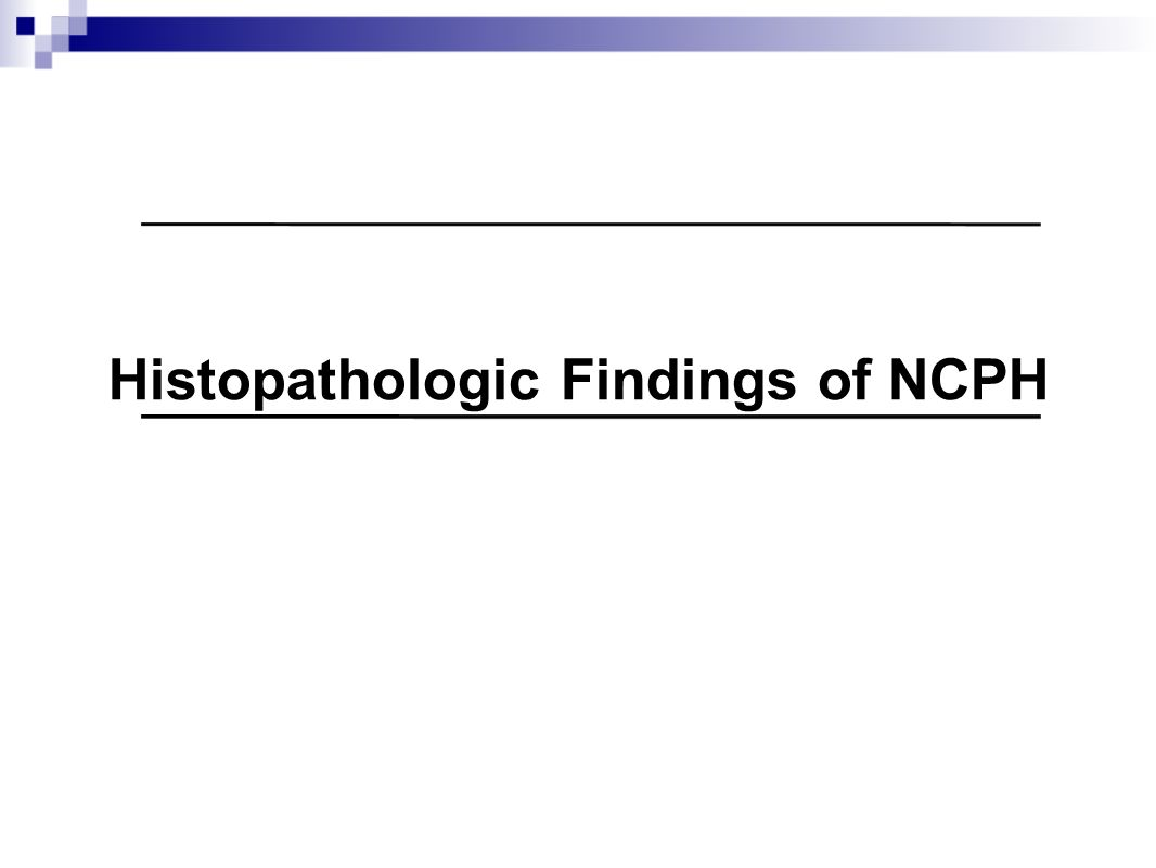 Histopathologic Findings of NCPH