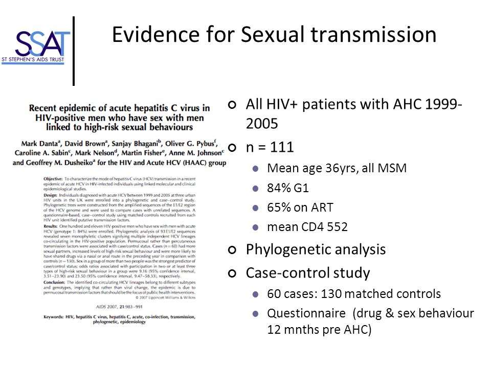 All HIV+ patients with AHC 1999- 2005 n = 111 Mean age 36yrs, all MSM 84% G1 65% on ART mean CD4 552 Phylogenetic analysis Case-control study 60 cases