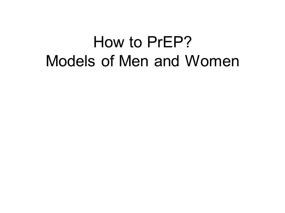 How to PrEP Models of Men and Women