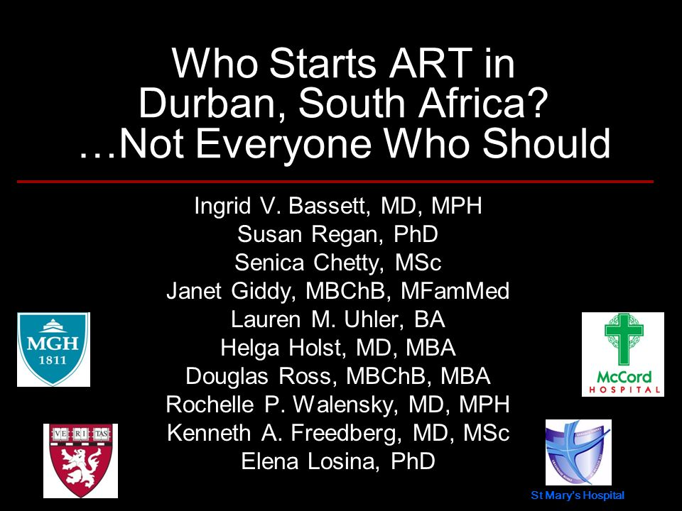 Who Starts ART in Durban, South Africa. …Not Everyone Who Should Ingrid V.