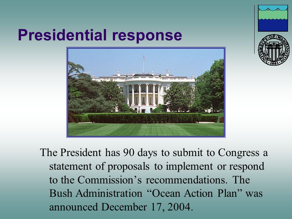 Presidential response The President has 90 days to submit to Congress a statement of proposals to implement or respond to the Commissions recommendati