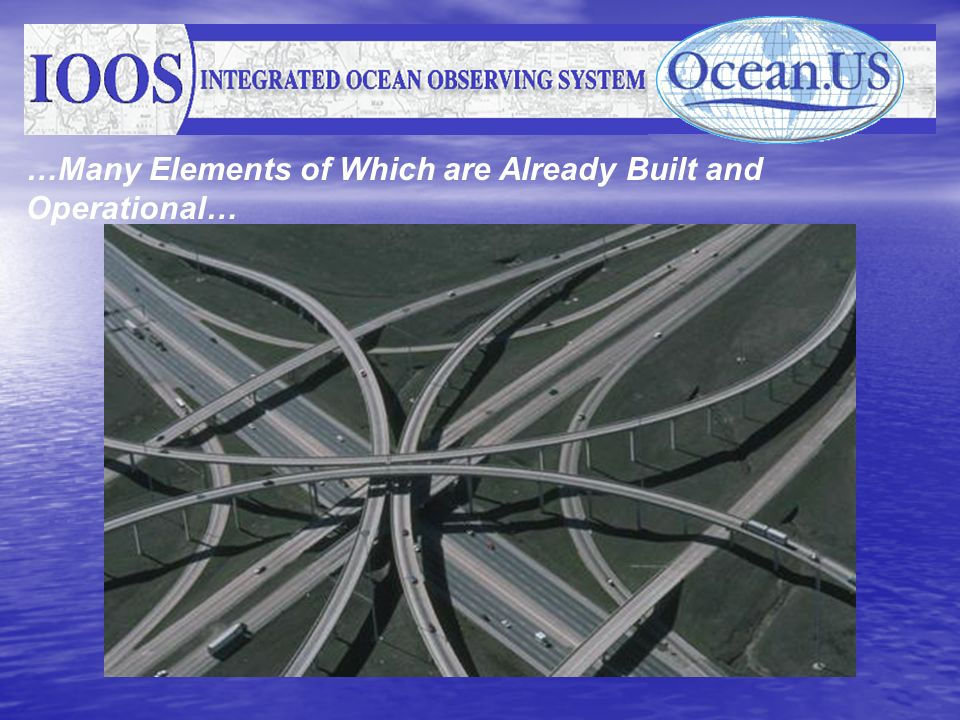 …Many Elements of Which are Already Built and Operational…