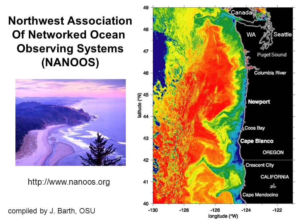 Seattle Puget Sound WA Canada Northwest Association Of Networked Ocean Observing Systems (NANOOS) http://www.nanoos.org compiled by J. Barth, OSU