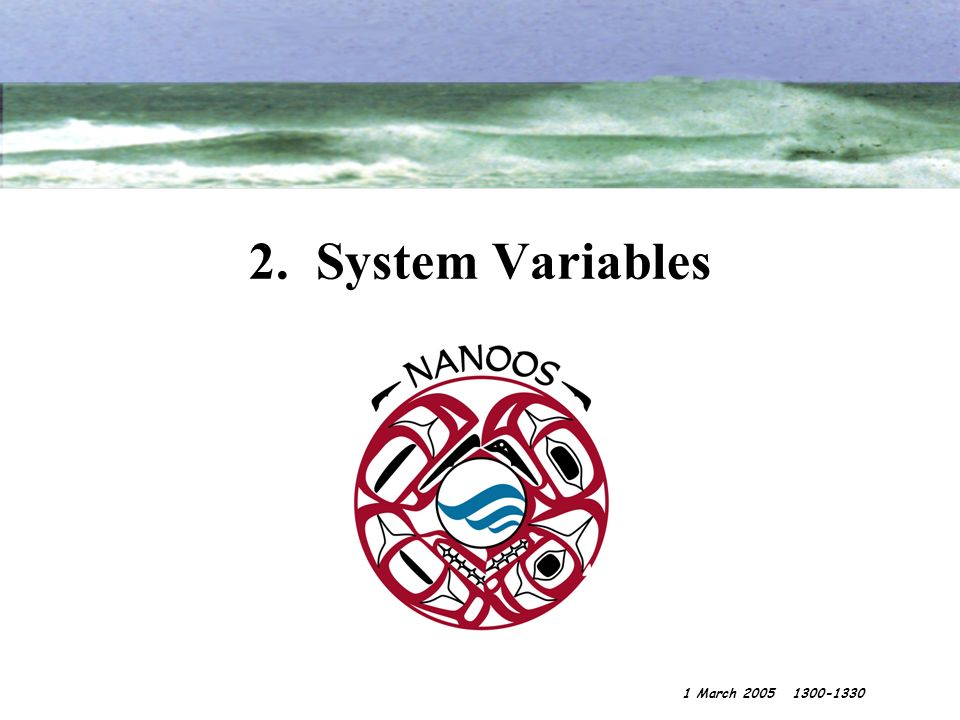 2. System Variables 1 March 2005 1300-1330