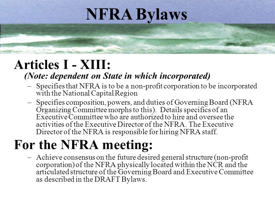 Articles I - XIII: (Note: dependent on State in which incorporated) –Specifies that NFRA is to be a non-profit corporation to be incorporated with the