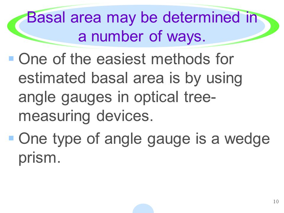 10 Basal area may be determined in a number of ways.