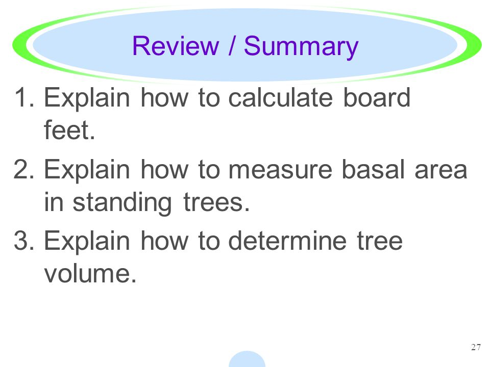 27 Review / Summary 1. Explain how to calculate board feet.