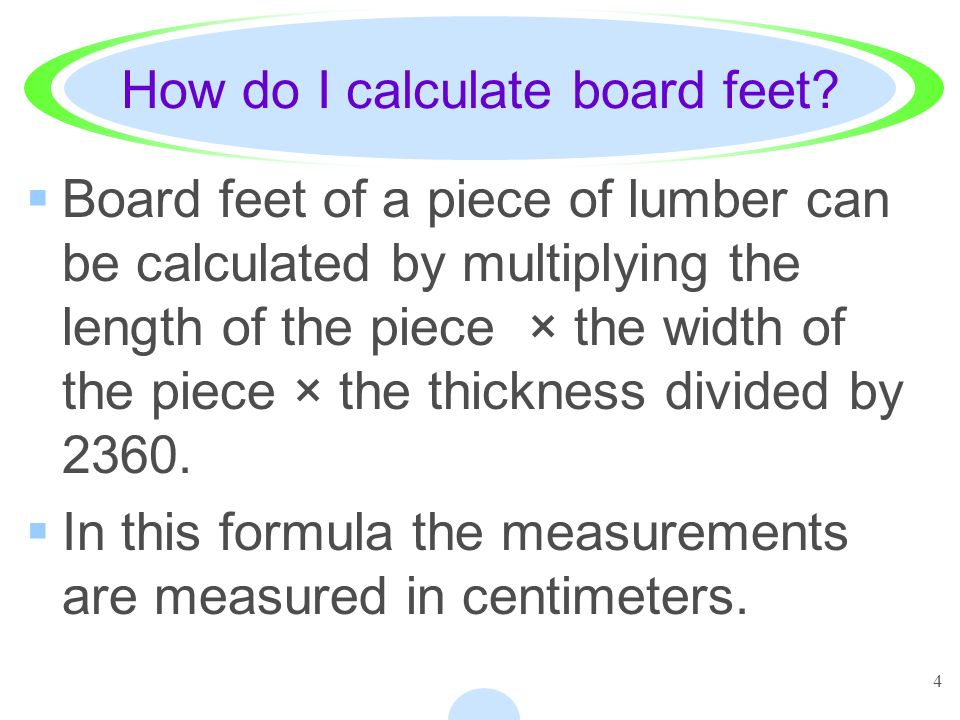 4 How do I calculate board feet.