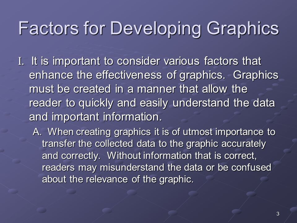 3 Factors for Developing Graphics I.