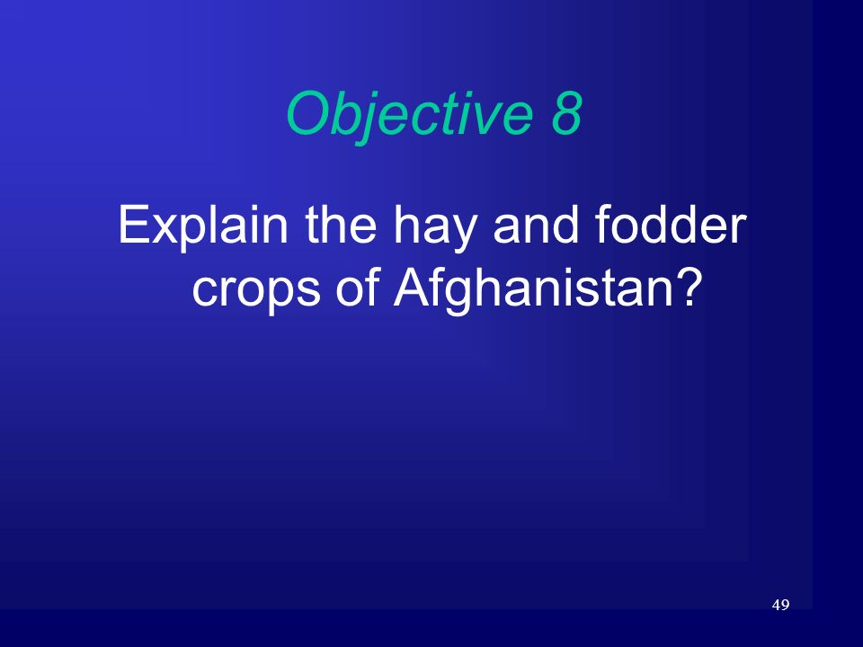 49 Objective 8 Explain the hay and fodder crops of Afghanistan?