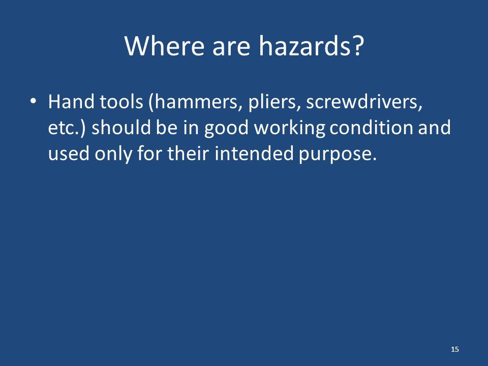15 Where are hazards.