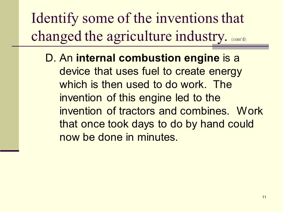 11 Identify some of the inventions that changed the agriculture industry.