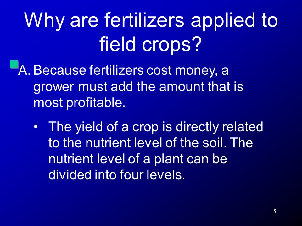 36 Review / Summary Fertilizing can increase yields and increased yields add to a growers income.