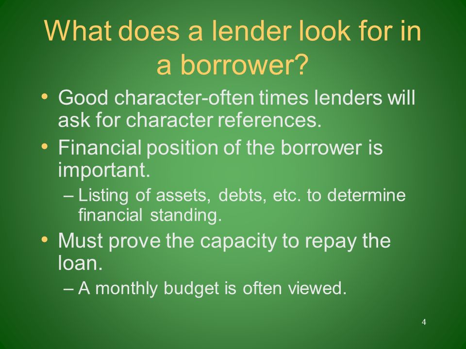 What does a lender look for in a borrower.