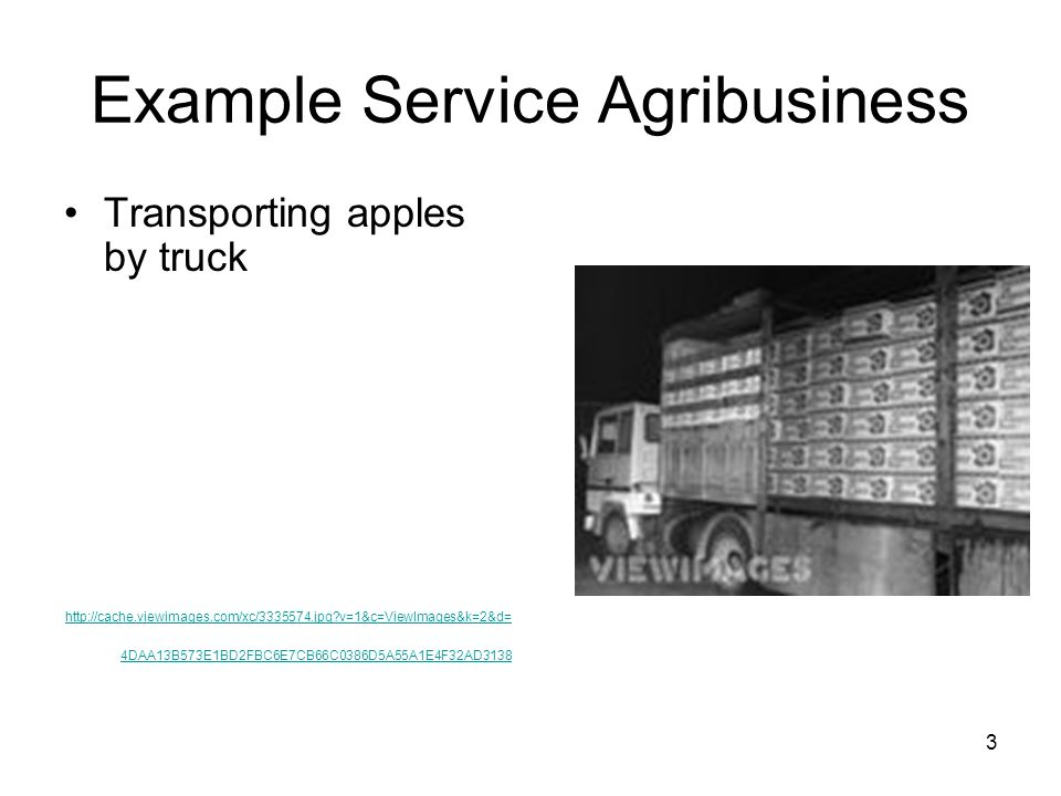 Example Service Agribusiness Transporting apples by truck http://cache.viewimages.com/xc/3335574.jpg?v=1&c=ViewImages&k=2&d= 4DAA13B573E1BD2FBC6E7CB66