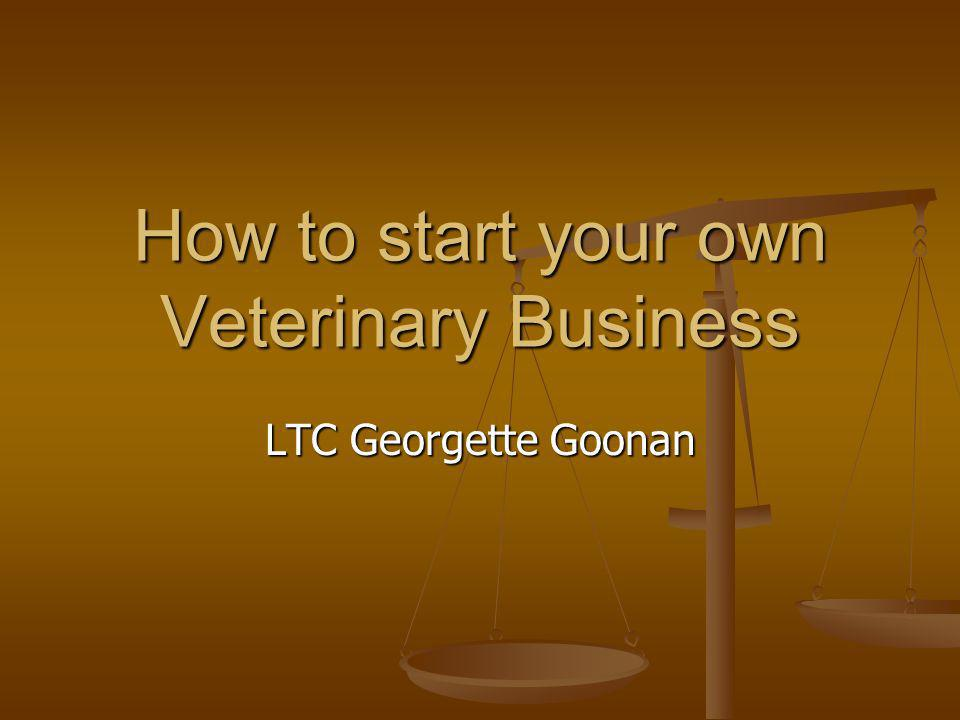 How to start your own Veterinary Business LTC Georgette Goonan