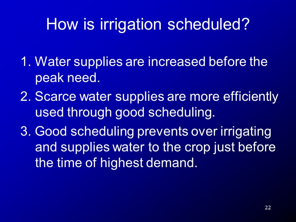 22 1.Water supplies are increased before the peak need.