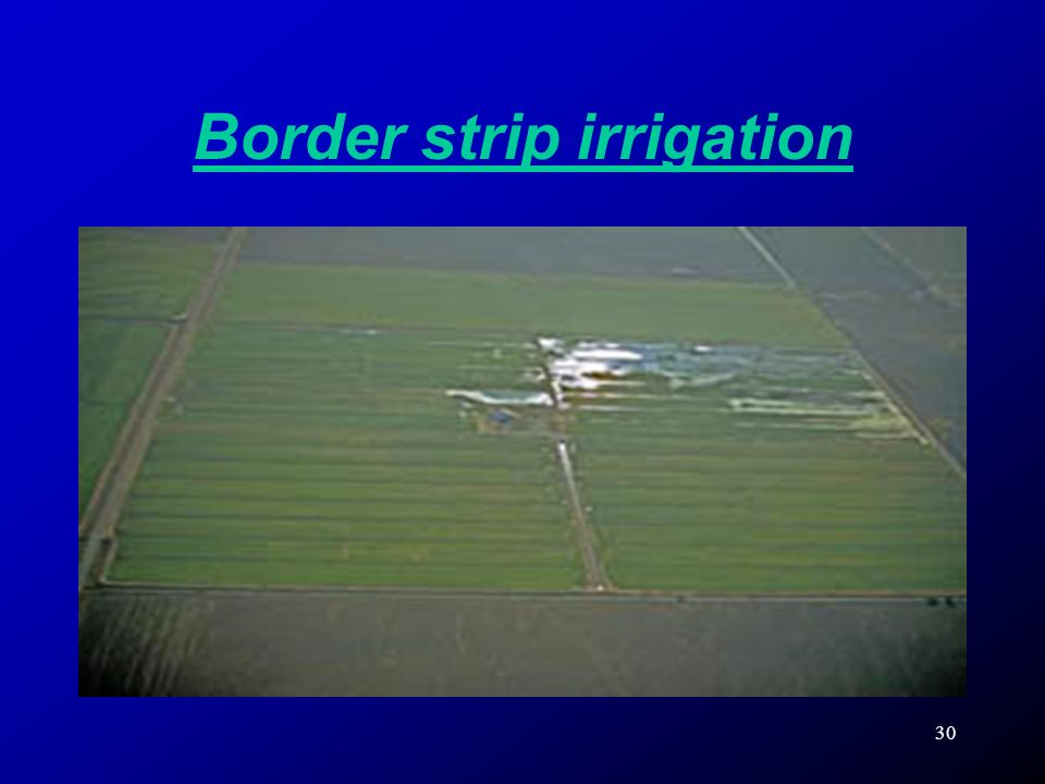 30 Border strip irrigation