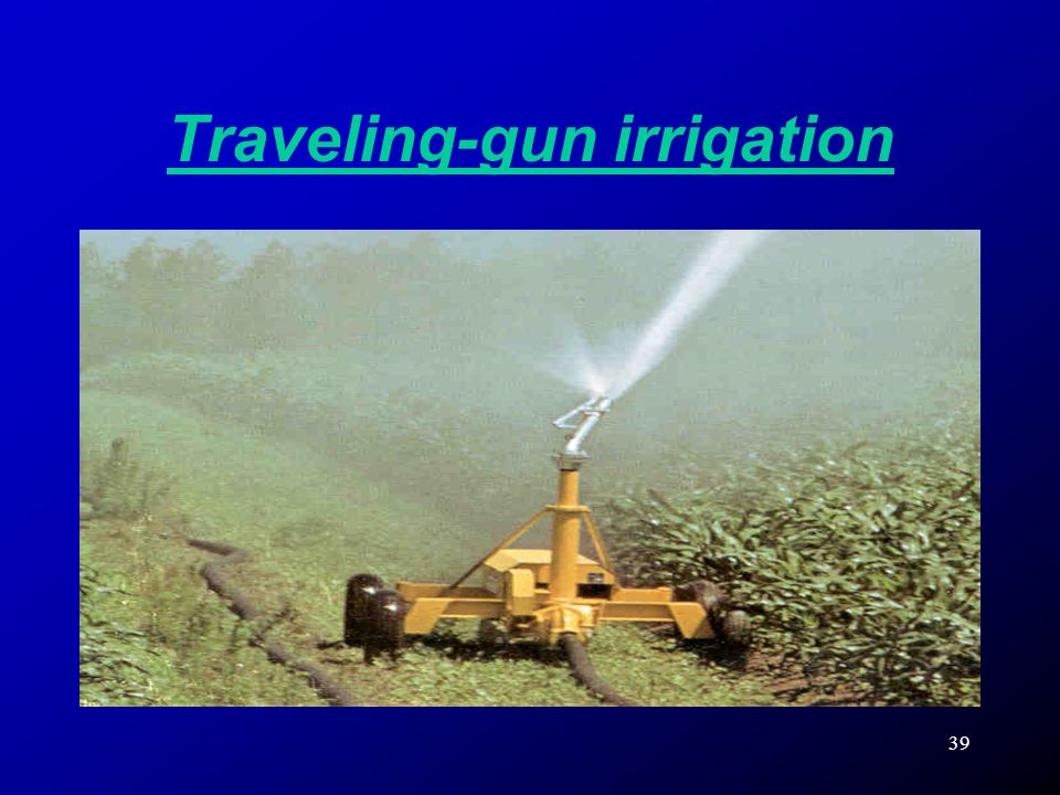 39 Traveling-gun irrigation
