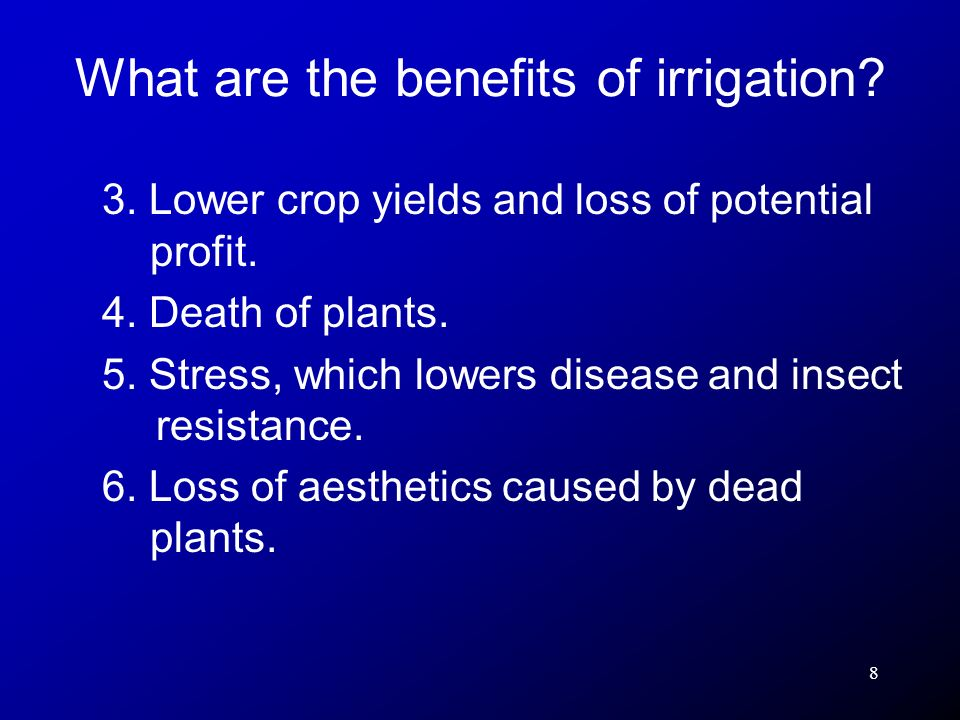 8 3. Lower crop yields and loss of potential profit. 4. Death of plants. 5. Stress, which lowers disease and insect resistance. 6. Loss of aesthetics