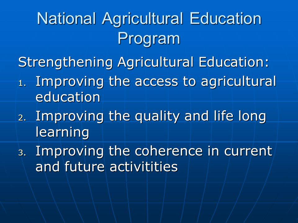 National Agricultural Education Program Strengthening Agricultural Education: 1.