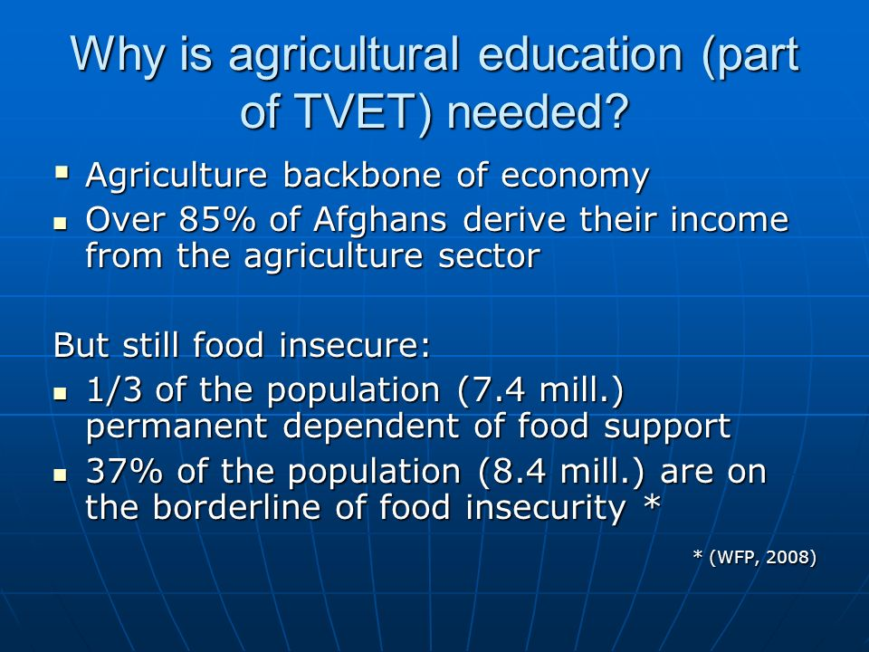 Why is agricultural education (part of TVET) needed.