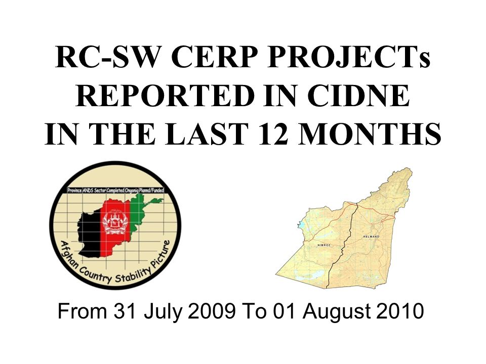 RC-SW CERP PROJECTs REPORTED IN CIDNE IN THE LAST 12 MONTHS From 31 July 2009 To 01 August 2010