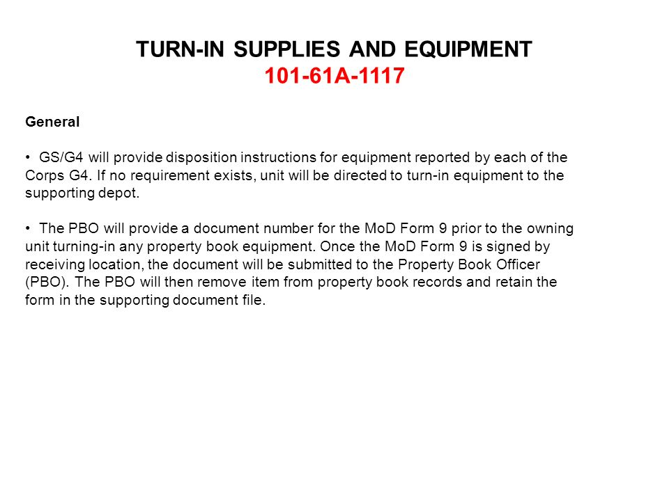General GS/G4 will provide disposition instructions for equipment reported by each of the Corps G4. If no requirement exists, unit will be directed to