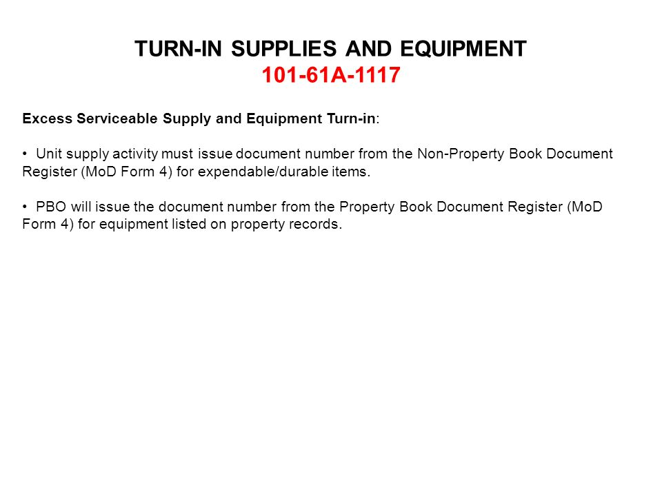 Excess Serviceable Supply and Equipment Turn-in: Unit supply activity must issue document number from the Non-Property Book Document Register (MoD For