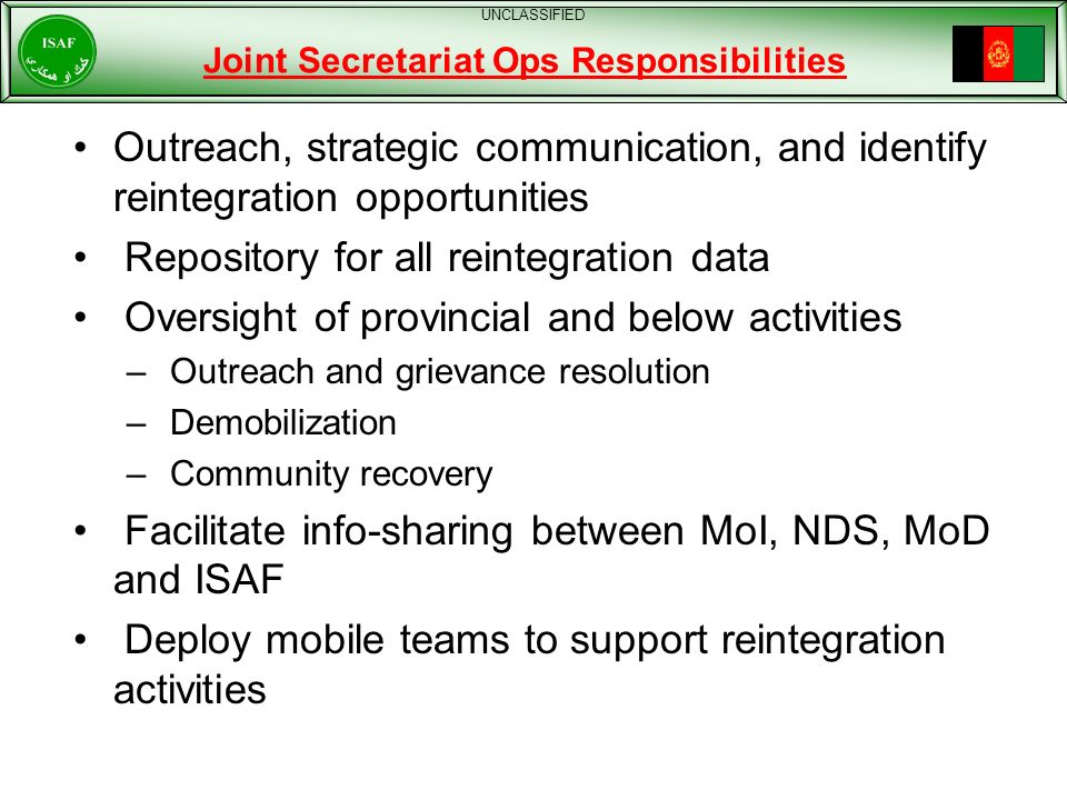 Joint Secretariat Ops Responsibilities Outreach, strategic communication, and identify reintegration opportunities Repository for all reintegration da