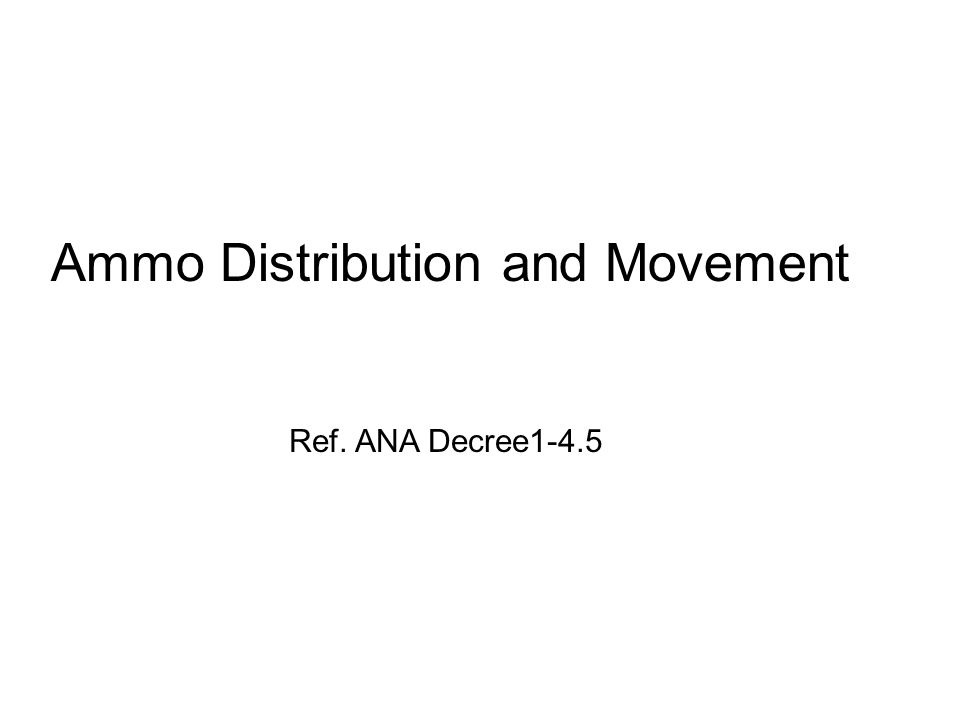 Ammo Distribution and Movement Ref. ANA Decree1-4.5