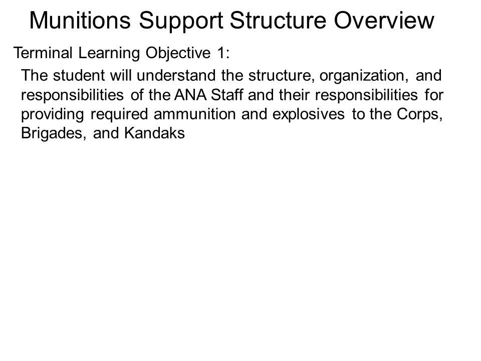Command and Support Relationships for Ammo (cont) The brigade S3 and S4 ammunition responsibilities include: Determining consolidated brigade RSR and submitting it to the corps G3 and CAO.
