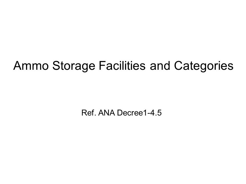 Ammo Storage Facilities and Categories Ref. ANA Decree1-4.5